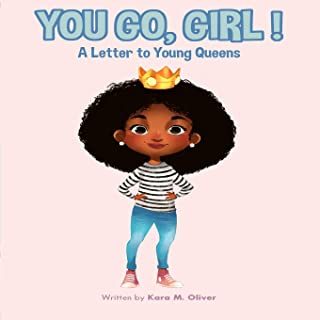 You Go, Girl!: A Letter to Young Queens