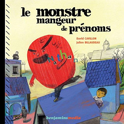 Le monstre mangeur de prénoms                   De :                                                                                                                                 David Cavillon                               Lu par :                                                                                                                                 Christel Touret,                                                                                        Jacques Allaire                      Durée : 19 min     5 notations     Global 4,8
