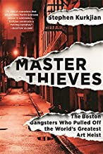 Master Thieves: The Boston Gangsters Who Pulled Off the World's Greatest Art Heist