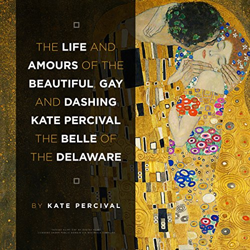 The Life and Amours of the Beautiful, Gay and Dashing Kate Percival, Annotated audiobook cover art
