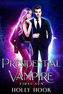 Presidential Vampire: First Sun