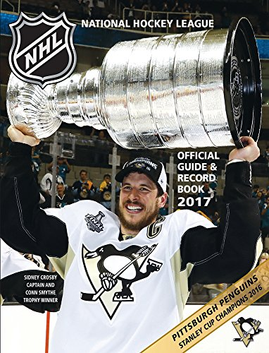 The National Hockey League Official Guide & Record Book 2017 (National Hockey League Official Guide an)