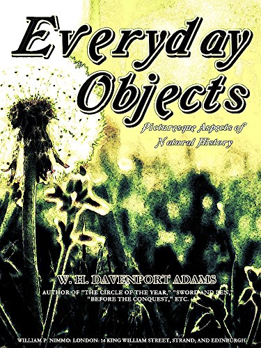 Everyday Objects: Picturesque Aspects of Natural History (Illustrations) (English Edition)