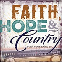 Faith Hope And Country: Turn Your Radio On (Various Artists)