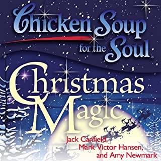 Chicken Soup for the Soul - Christmas Magic: 101 Holiday Tales of Inspiration, Love, and Wonder cover art