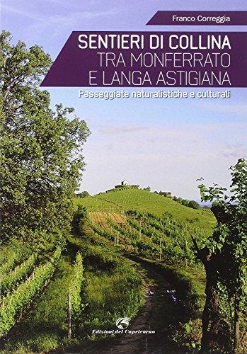 Sentieri di collina tra Monferrato e langa astigiana. Passeggiate naturalistiche e culturali