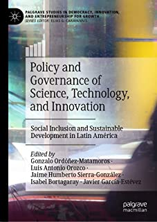 Policy and Governance of Science, Technology, and Innovation: Social Inclusion and Sustainable Development in Latin Améric...