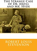 Strange Case of Dr Jekyll and Mr Hyde: Robert Louis Stevenson (Classics, World Literature) [Annotated]