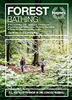 Forest Bathing: All you need to know in one concise manual - An introduction to the Japanese art of shinrin-yoku - A practical guide to connecting with a forest environment - The perfect antidote to a hectic lifestyle (Concise Manuals)