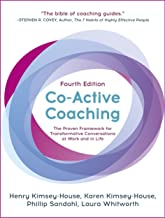 Co-Active Coaching, Fourth Edition: The proven framework for transformative conversations at work and in life Book PDF