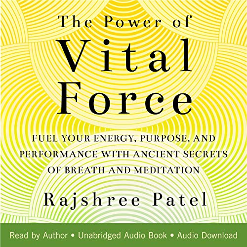 The Power of Vital Force Audiobook By Rajshree Patel cover art