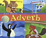 If You Were an Adverb (Word Fun) (English Edition)