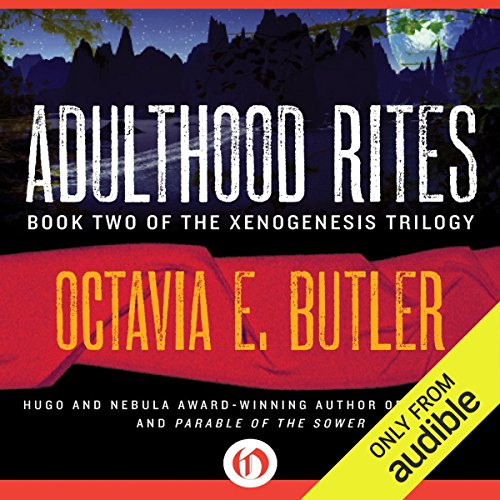 Adulthood Rites     Xenogenesis, Book 2               Written by:                                                                                                                                 Octavia E. Butler                               Narrated by:                                                                                                                                 Aldrich Barrett                      Length: 10 hrs and 12 mins     7 ratings     Overall 4.9