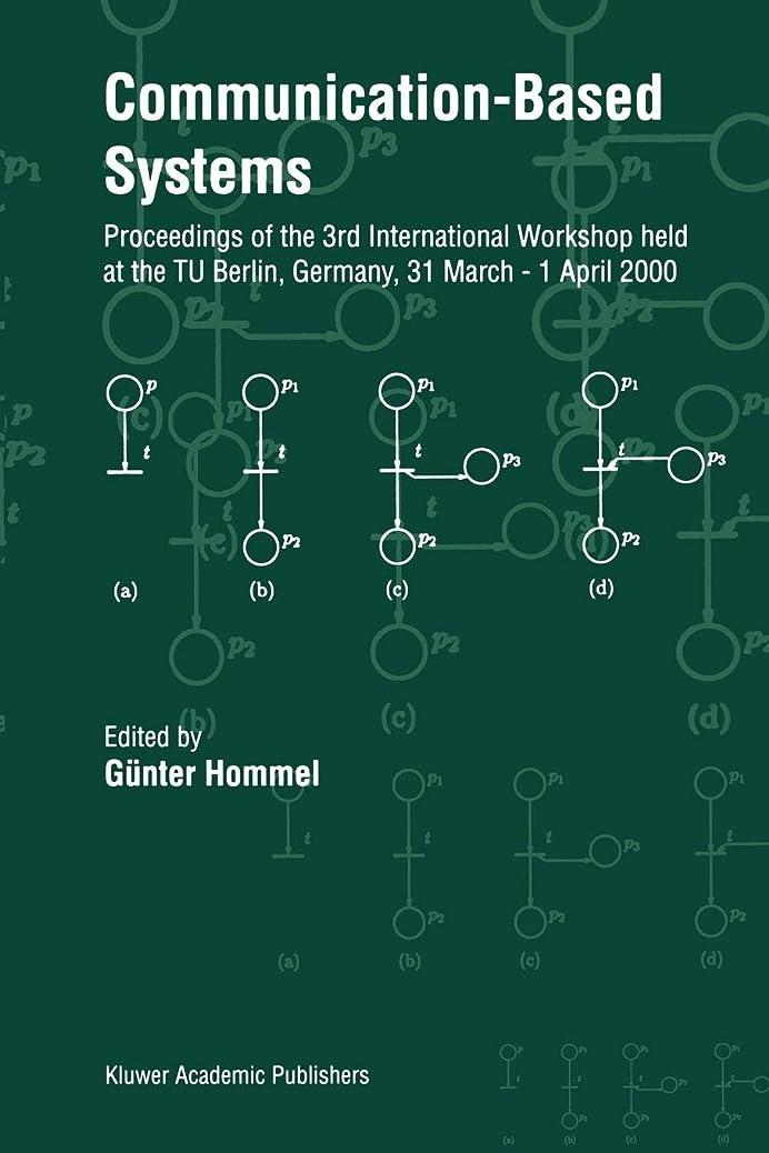 社会メトロポリタン芸術的Communication-Based Systems: Proceeding of the 3rd International Workshop held at the TU Berlin, Germany, 31 March – 1 April 2000