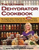 Ultimate Dehydrator Cookbook, The: The Complete Guide to Drying Food,...