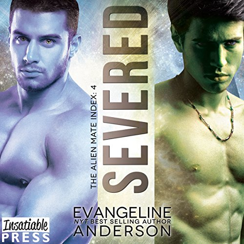 Severed     The Alien Mate Index, Book 4              By:                                                                                                                                 Evangeline Anderson                               Narrated by:                                                                                                                                 Mackenzie Cartwright,                                                                                        William Martin                      Length: 12 hrs and 49 mins     422 ratings     Overall 4.6