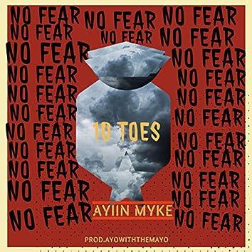 10 Toes(no Fear)