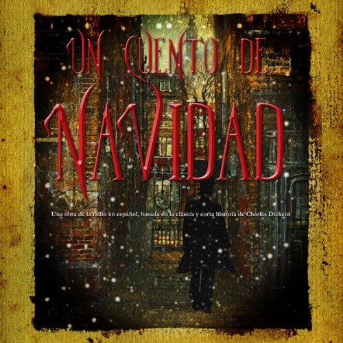 Un Cuento de Navidad (Dramatizacion) [A Christmas Carol (Dramatized)] audiobook cover art