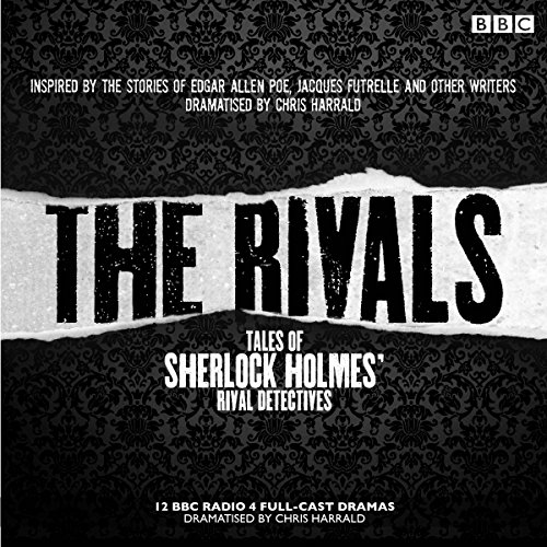 The Rivals: Tales of Sherlock Holmes' Rival Detectives (Dramatisation) audiobook cover art
