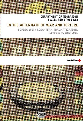 In the Aftermath of War and Torture: Coping with Long-Term Traumatization, Suffering and Loss (Gesundheit und Integration - Beiträge aus Theorie und ... Migration - Beiträge aus Theorie und Praxis)