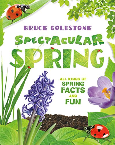 Spectacular Spring: All Kinds of Spring Facts and Fun (Season Facts and Fun)