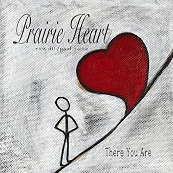Prairie Heart: There You Are