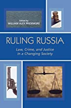 Ruling Russia: Law, Crime, and Justice in a Changing Society