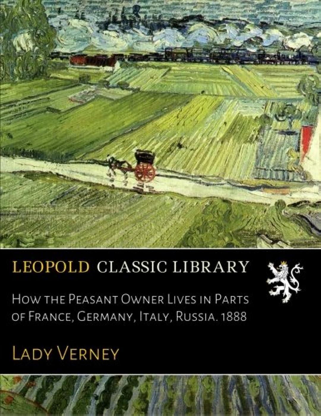 雇用者改善包囲How the Peasant Owner Lives in Parts of France, Germany, Italy, Russia. 1888