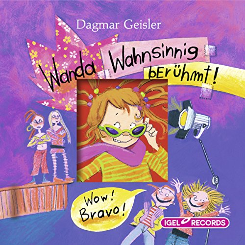 Wanda - Wahnsinnig berühmt                   By:                                                                                                                                 Dagmar Geisler                               Narrated by:                                                                                                                                 Ina Gercke,                                                                                        Dominik Freiberger,                                                                                        Silvia Fink                      Length: 1 hr and 55 mins     Not rated yet     Overall 0.0