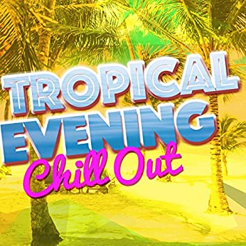 Tropical Evening Chill Out