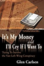It's My Money and I'll Cry If I Want To