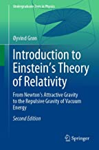 Introduction to Einstein's Theory of Relativity: From Newton's Attractive Gravity to the Repulsive Gravity of Vacuum Energ...