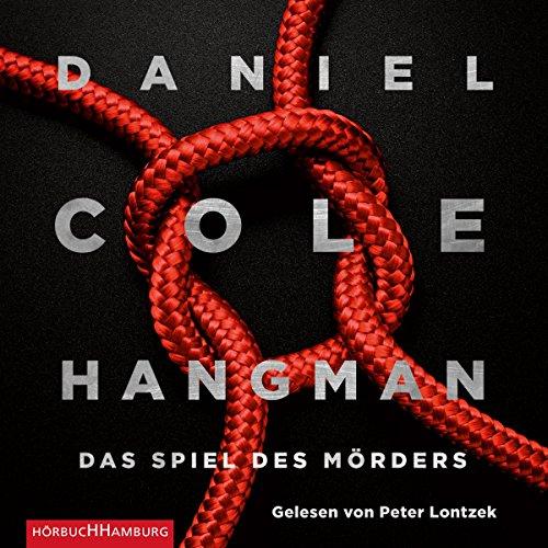 Hangman - Das Spiel des Mörders     Ein New-Scotland-Yard-Thriller 2              Autor:                                                                                                                                 Daniel Cole                               Sprecher:                                                                                                                                 Peter Lontzek                      Spieldauer: 12 Std. und 9 Min.     59 Bewertungen     Gesamt 4,2