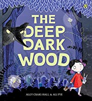 The Deep Dark Wood