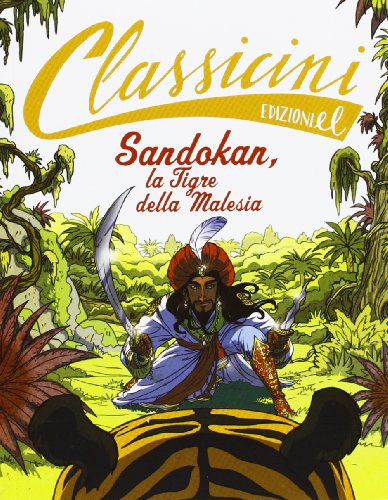 Sandokan, la tigre della Malesia di Emilio Salgari. Ediz. illustrata