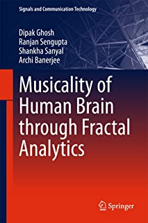 Musicality of Human Brain through Fractal Analytics (Signals and Communication Technology)
