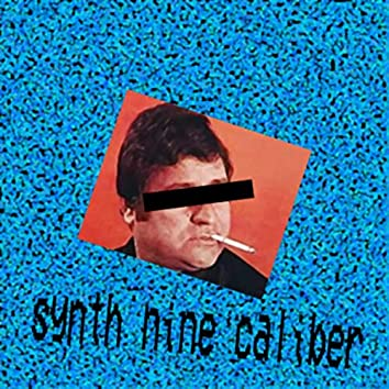 Synth nine caliber