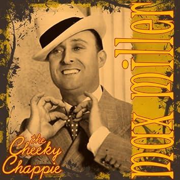 The Cheekie Chappie