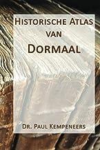 Historische atlas van Dormaal (Dutch Edition)