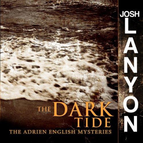 The Dark Tide     Adrien English Mysteries, Book 5              De :                                                                                                                                 Josh Lanyon                               Lu par :                                                                                                                                 Chris Patton                      Durée : 8 h et 10 min     Pas de notations     Global 0,0