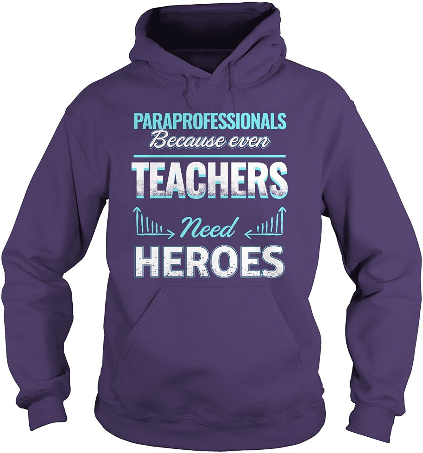 Paraprofessionals Because Even Teachers Need Heroes TShirt