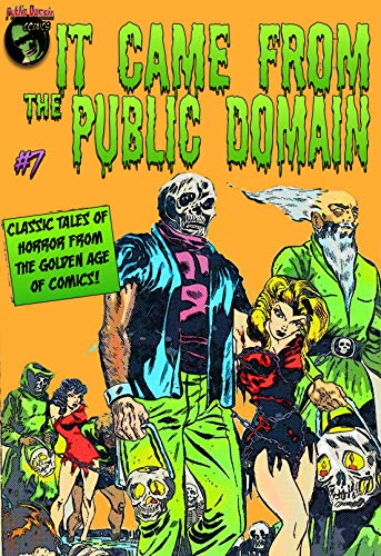 It Came From the Public Domain #7: Classic Tales of Horror from the Golden Age of Comics (English Edition)