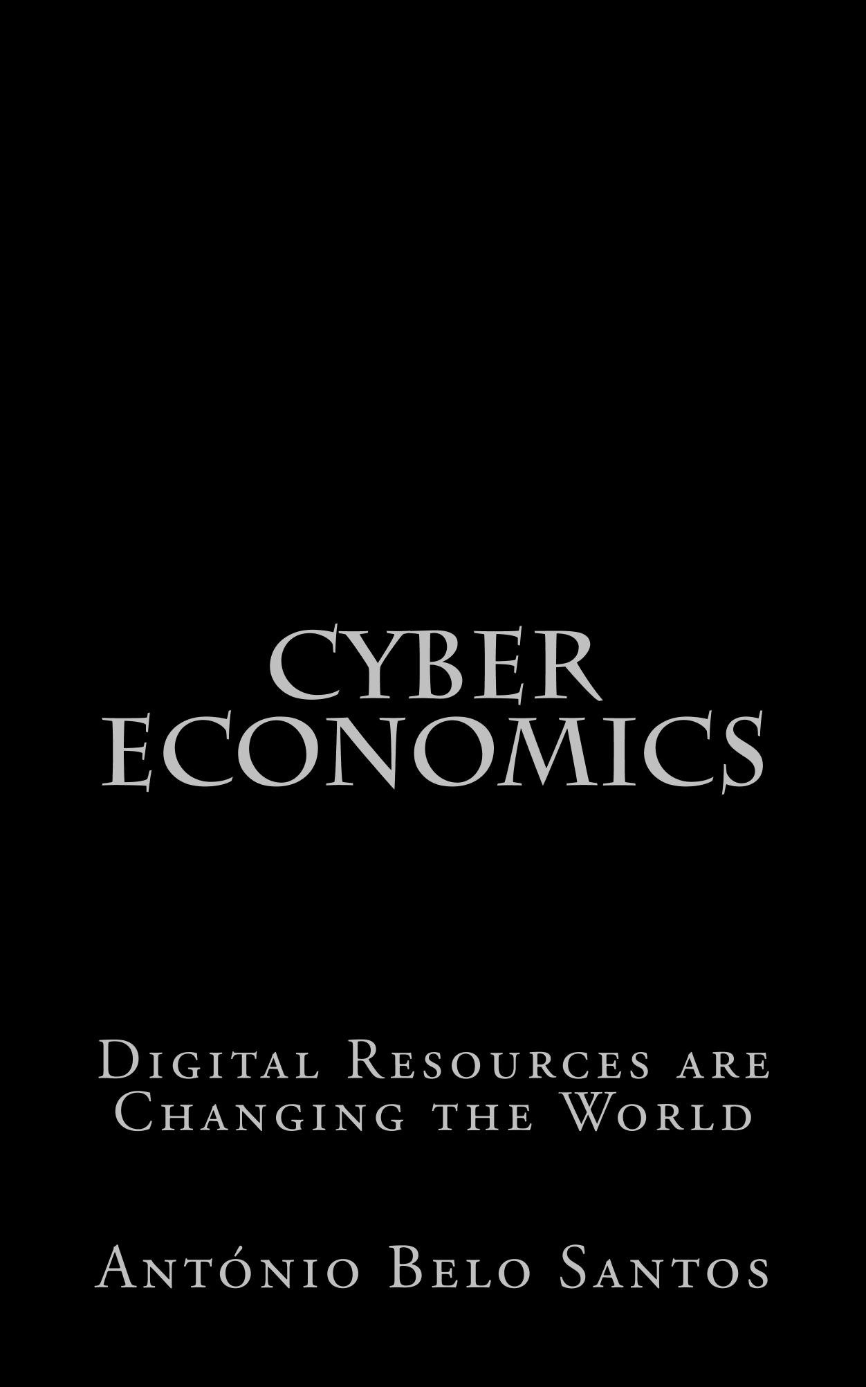 Cyber Economics: Digital Resources are Changing the World