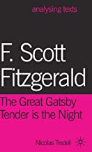 F. Scott Fitzgerald: The Great Gatsby/Tender is the Night (Analysing Texts)