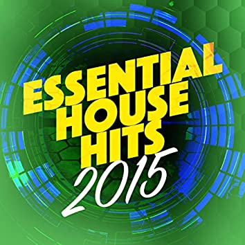 Essential House Hits 2015