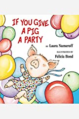 If You Give a Pig a Party Hardcover