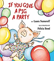 If You Give a Pig a Party (If You Give...)