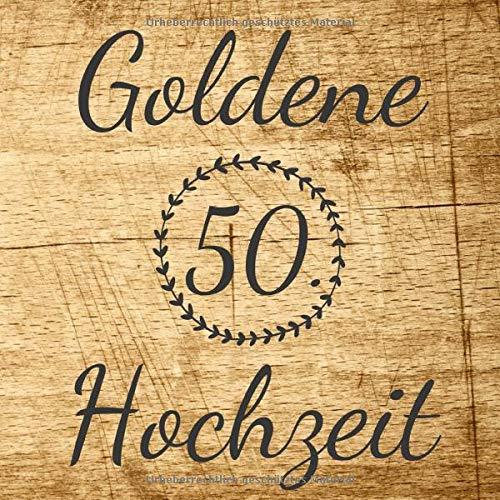 Goldene Hochzeit: Gästebuch und Erinnerungsbuch zum eintragen der Glückwünsche zum 50....