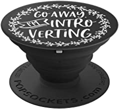 Go Away I'm Introverting Anti Social Introvert on Black  PopSockets Grip and Stand for Phones and Tablets