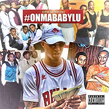 #OnMaBabyLu